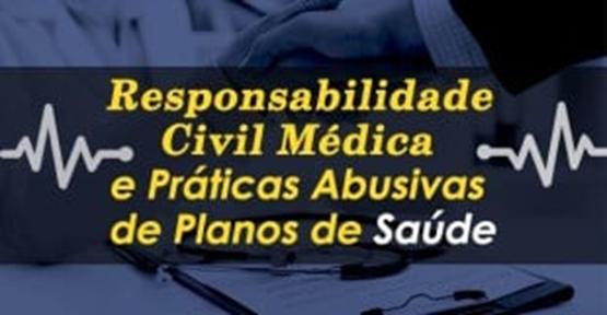 Curso de Responsabilidade Civil Médica e Práticas Abusivas dos Planos de Saúde - Prof. Carlos Eduardo