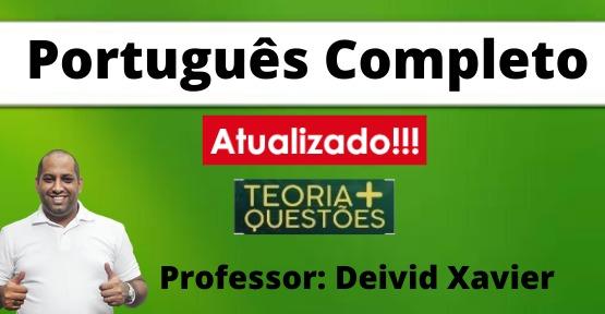 Português Completo e Atualizado (Prof. Deivid Xavier) + Treinamento de Questões FGV e FCC