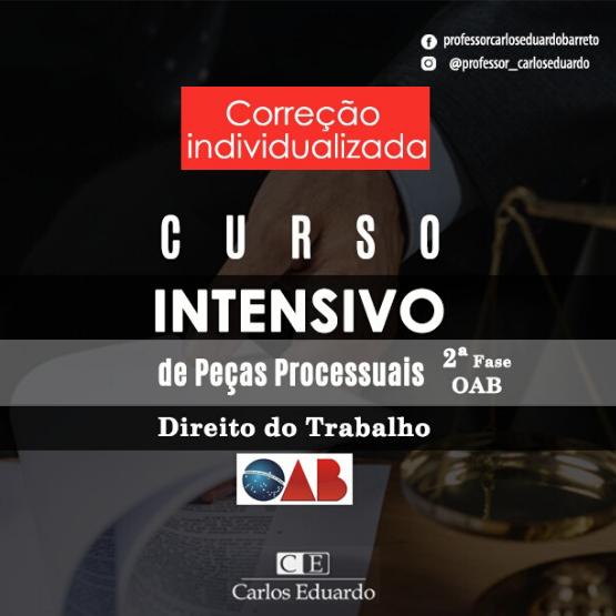 Curso Intensivo de Peças Processuais Trabalhistas - 2ª Fase OAB - Prof. Carlos Eduardo
