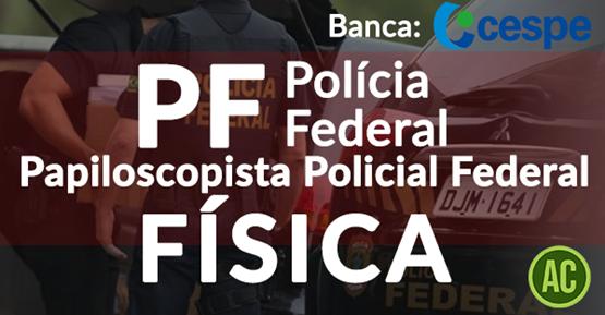 Física (Polícia Federal)