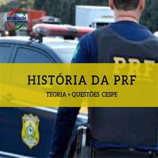 História da PRF (Teoria + Questões Cespe)