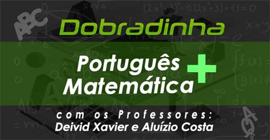 Imperdível! Português + Matemática