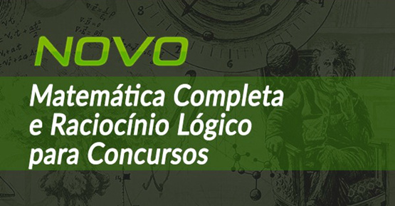Matemática Completa + Raciocínio Lógico + Questões FCC, Vunesp, IBFC e Cespe